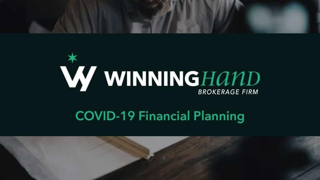 COVID 19 Financial Planning Winning Hand Corporation